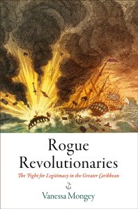 Cover of the book rogue Revolutionaries by Vanessa Mongey. Ship exploding at sea