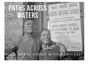 Logo for the Paths Across Waters project: two men smiling and holding each other in fron of a sign saying West Indies House, Newcastle